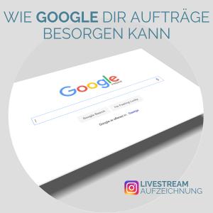 Wie Google dir Aufträge besorgen kann