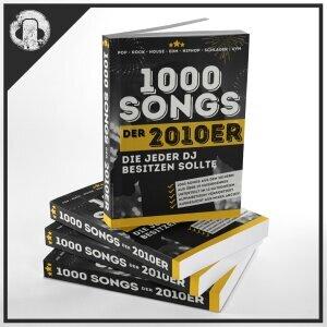 1000 Songs der 2010er, die jeder DJ besitzen sollte