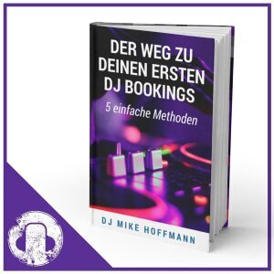 www.djmikehoffmann.de: Der Weg zu deinen ersten DJ Bookings